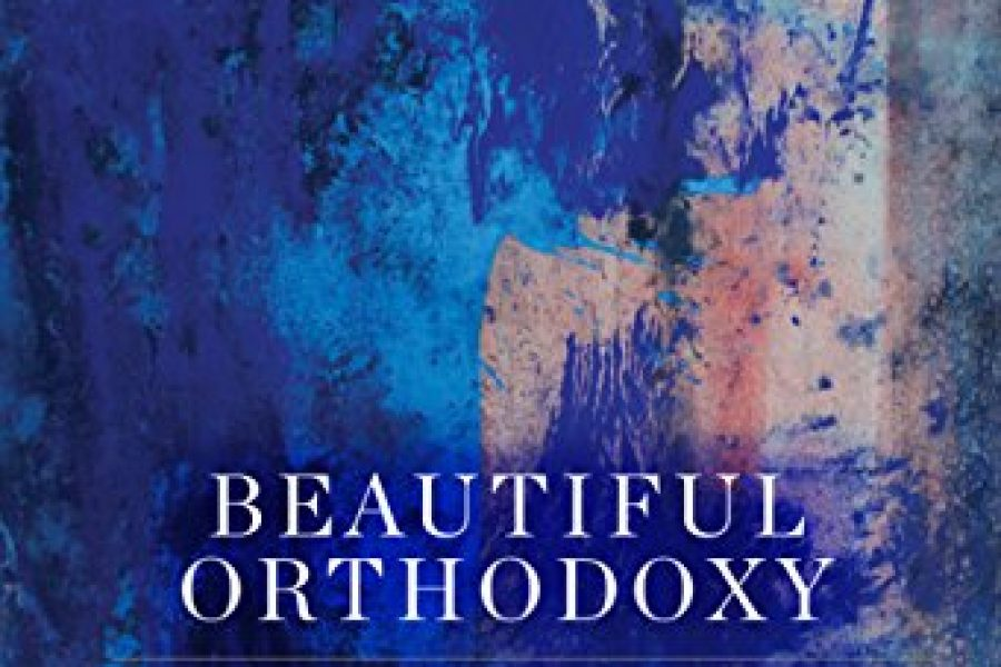 Beautiful Orthodoxy, by Mark Galli